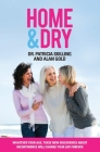 Home & Dry: Whatever your age, these new discoveries about incontinence will change your life forever. Cover Image