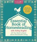 The Essential Book of Homesteading: The Ultimate Guide to Sustainable Living Cover Image