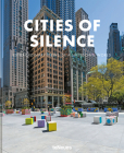 Cities of Silence: Extraordinary Views of a Shutdown World Cover Image