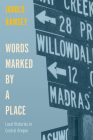 Words Marked by a Place: Local Histories in Central Oregon Cover Image