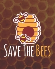 Save The Bees: Beekeeping Planner for Beekeepers Cover Image