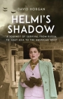 Helmi's Shadow: A Journey of Survival From Russia to East Asia to the American West Cover Image