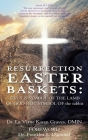 Resurrection Easter Baskets: JESUS IS SYMBOL OF THE LAMB OF GOD NOT SYMBOL OF the rabbit Cover Image