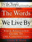The Words We Live By: Your Annotated Guide to the Constitution Cover Image