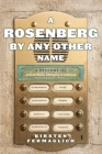 A Rosenberg by Any Other Name: A History of Jewish Name Changing in America Cover Image