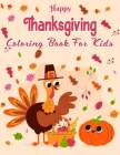 Happy Thanksgiving Coloring Book For Kids: A Collection of 49 Fun and Cute Thanksgiving Coloring Pages for Kids.Vol-1 Cover Image