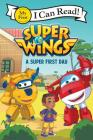 Super Wings: A Super First Day (My First I Can Read) Cover Image