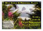 Wild Edible & Medicinal Plants: Alaska, Canada & Pacific Northwest Rainforest Cover Image