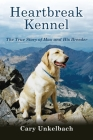 Heartbreak Kennel: The True Story of Max and His Breeder Cover Image
