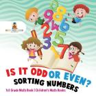 Is It Odd or Even? Sorting Numbers - 1st Grade Math Book - Children's Math Books Cover Image