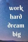 work hard dream big Cover Image