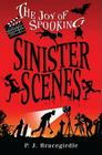 Sinister Scenes (Joy of Spooking (Hardback) #3) Cover Image