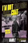 I'm Not Holding Your Coat: My Bruises-And-All Memoir of Punk Rock Rebellion Cover Image