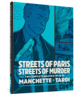 Streets Of Paris, Streets Of Murder: The Complete Noir Of Manchette and Tardi Vol. 2 (The Complete Noir Stories of Manchette & Tardi) Cover Image