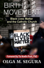 Birth of a Movement: Black Lives Matter and the Catholic Church Cover Image