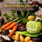 Die hautfreundliche Küche - Schuppenflechte: Leckere Rezepte für eine bewusste Ernährung als Beitrag zur Linderung von Psoriasis und Co. Cover Image