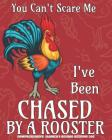 You Can't Scare Me I've Been Chased By A Rooster: Comprehensive Farmer's Record Keeping Log Cover Image