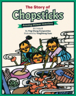 The Story of Chopsticks: Amazing Chinese Inventions Cover Image