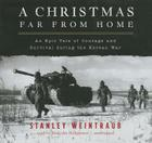 A Christmas Far from Home: An Epic Tale of Courage and Survival During the Korean War Cover Image