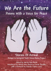 We Are the Future: Poems with a Voice for Peace Cover Image