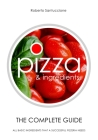 Pizza & Ingredients - The Complete Guide: All Basic Ingredients That a Successful Pizzeria Needs Cover Image