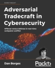 Adversarial Tradecraft in Cybersecurity: Offense versus defense in real-time computer conflict Cover Image