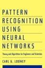 Pattern Recognition Using Neural Networks: Theory and Algorithms for Engineers and Scientists Cover Image
