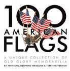 100 American Flags: A Unique Collection of Old Glory Memorabilia Cover Image