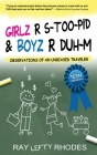 GIRLZ-R-STOO-PID and BOYZ-R-DUH-M: Observations of an Unbiased Traveler for Teens Cover Image