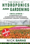The Bible Of Hydroponics and Gardening: Includes Hydroponics DIY, Hydroponics for Beginners, and Hydroponics Organic Gardening Cover Image