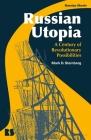 Russian Utopia: A Century of Revolutionary Possibilities Cover Image