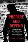 Prepare and Defend: Keep Yourself and Others Safe from Mass Murder Attacks Cover Image