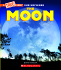 The Moon (A True Book) (Library Edition) (A True Book: Our Universe) Cover Image