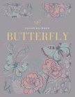 Butterfly Coloring Book: Adorable Butterflies in Large Print, Simple Flowers and Butterflies Cover Image