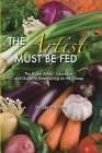 The Artist Must Be Fed Cover Image