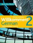 Willkommen! 2 German Intermediate course: Activity Book Cover Image