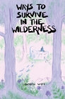 Ways to Survive in the Wilderness Cover Image