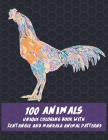 100 Animals - Unique Coloring Book with Zentangle and Mandala Animal Patterns Cover Image