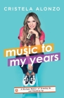 Music to My Years: A Mixtape Memoir of Growing Up and Standing Up Cover Image