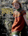 Nordic Knits for Children: 15 cosy knits for ages 3 to 9 Cover Image
