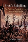 Fries's Rebellion: The Enduring Struggle for the American Revolution Cover Image