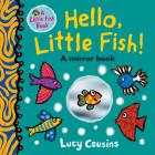 Hello, Little Fish!: A Mirror Book Cover Image