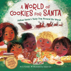 A World of Cookies for Santa: Follow Santa's Tasty Trip Around the World Cover Image