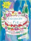 Prosperity Pie: How to Relax About Money and Everything Else Cover Image