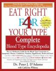 Eat Right 4 Your Type Complete Blood Type Encyclopedia: The A-Z Reference Guide for the Blood Type Connection to Symptoms, Disease, Conditions, Vitami Cover Image