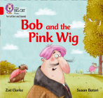 Bob and the Big Red Wig: Band 2A/Red (Collins Big Cat) Cover Image