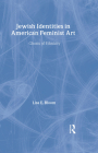 Jewish Identities in American Feminist Art: Ghosts of Ethnicity Cover Image
