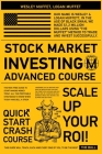 Stock Market Investing - Advanced Course -: The Risk-Free Guide to Start Making Money Today. All the Profitable Strategies to Know When to Buy and Sel Cover Image