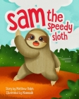 Sam The Speedy Sloth: An Inspirational Rhyming Picture Book Cover Image