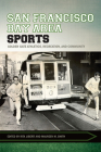 San Francisco Bay Area Sports: Golden Gate Athletics, Recreation, and Community Cover Image